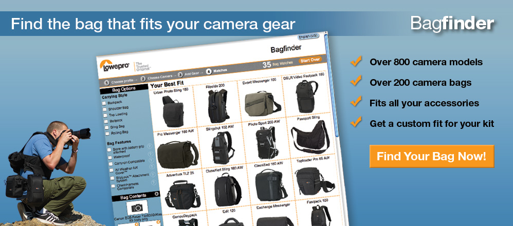 Find the best camera bag for you with Lowepro's Bagfinder tool!